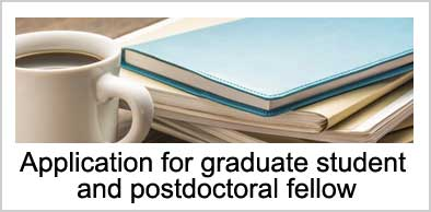 Application for graduate student and postdoctoral fellow